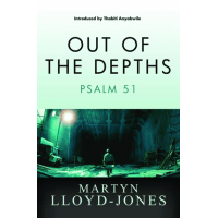 OUT OF THE DEPTHS: PSALM 51