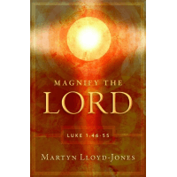 MAGNIFY THE LORD: LUKE 1:46-55