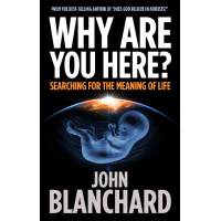 WHY ARE YOU HERE? - SEARCHING FOR THE MEANING OF LIFE