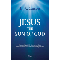 Jesus the Son of God - A Christological Title Often Overlooked, Sometimes Misunderstood, and Currently Disputed
